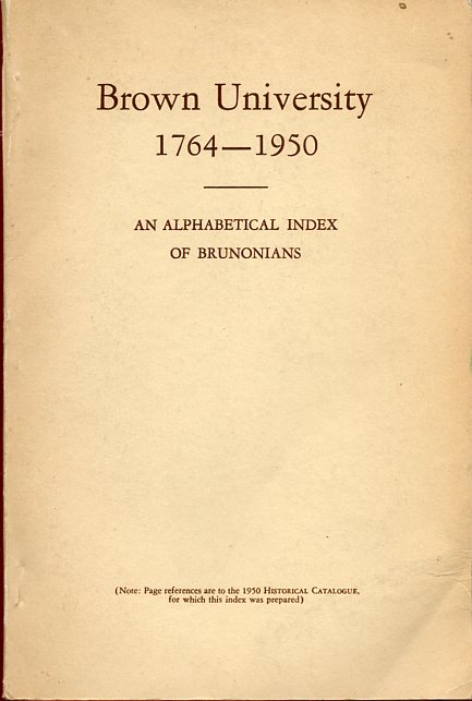 Image for Brown University 1764-1950 an Alphabetical Index of Brunonians