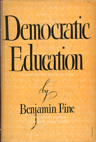Image for Democratic Education: A Report on the Colleges