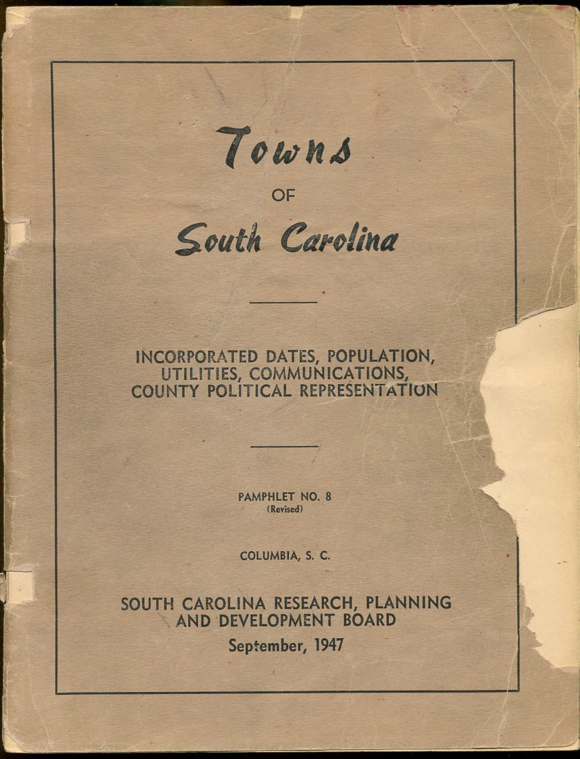 Image for Towns of South Carolina Incoroporated Dates, Population, Utilities, Communications, County Political Representation Pamphlet No. 8