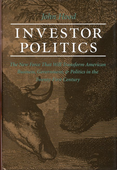 Image for Investor Politics: The New Force That Will Transform American Business, Government, and Politics in the Twenty-First Century