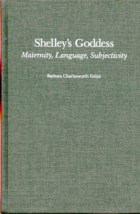 Image for Shelley's Goddess: Maternity, Language, Subjectivity (first edition)