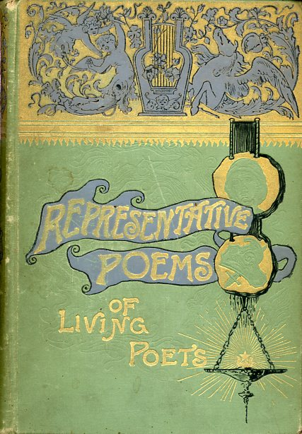 Image for Representative Poems of Living Poets, American and English, Selected by the poets themselves