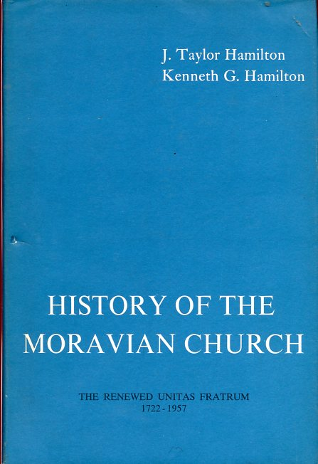 Image for History of the Moravian Church: The Renewed Unitas Fratrum 1722-1957