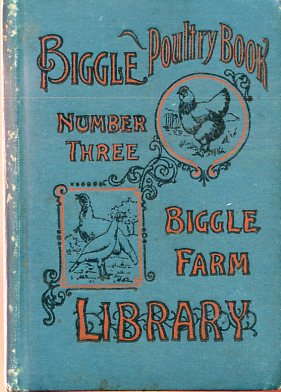 Image for Biggle Poultry Book: A Concise and Practical Treatise on the Management of Farm Poultry