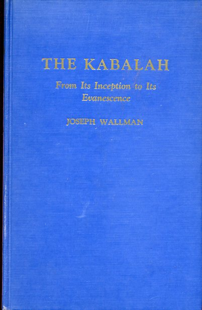 Image for The Kabalah: From Its Inception to Its Evanescence