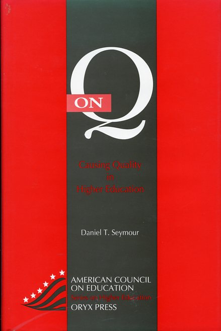 Image for On Q: Causing Quality in Higher Education (American Council on Education/Oryx Series on Higher Education)