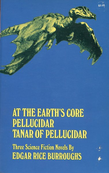 Image for At the Earth's Core; Pellucidar; Tanar of Pellucidar: Three Science Fiction Novels