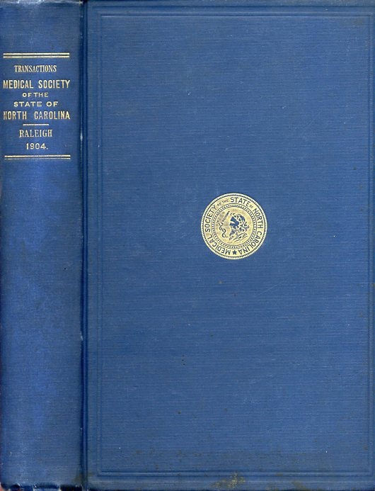 Image for Transactions of the Medical Society of the State of North Carolina (Fifty-First Annual Meeting held at Raleigh, NC, May 24, 25 and 26, 1904)