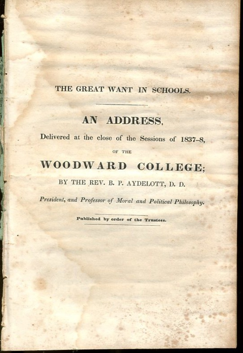 Image for The Great Want in Schools: An Address Delivered at the close of the Sessions of 1837-8 of the Woodward College