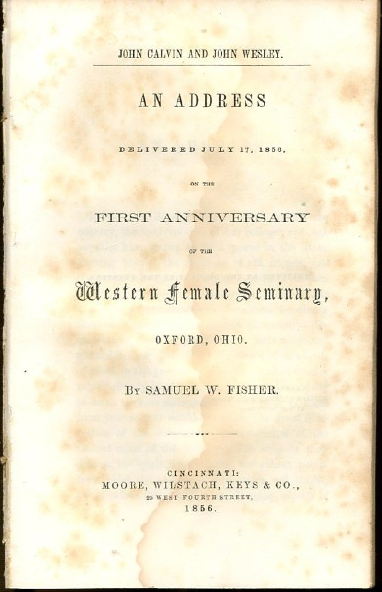 Image for John Calvin and John Wesley: An Address Delivered July 17, 1856, on the First Anniversary of the Western Female Seminary, Oxford, OH