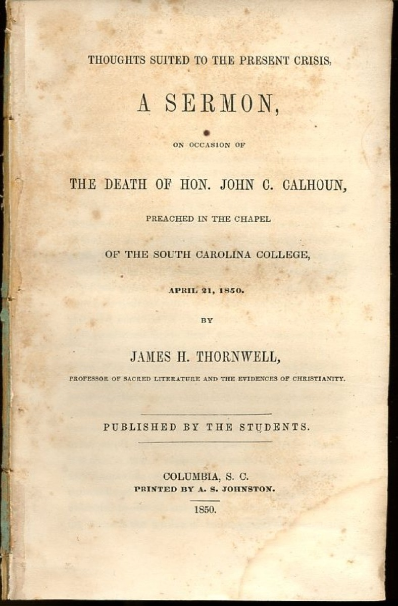 Image for Thoughts Suited to the Present Crisis: A Sermon, on Occasion of the Death of Hon. John. C. Calhoun, Preached in the Chapel of the South Carolina College, April 21, 1850