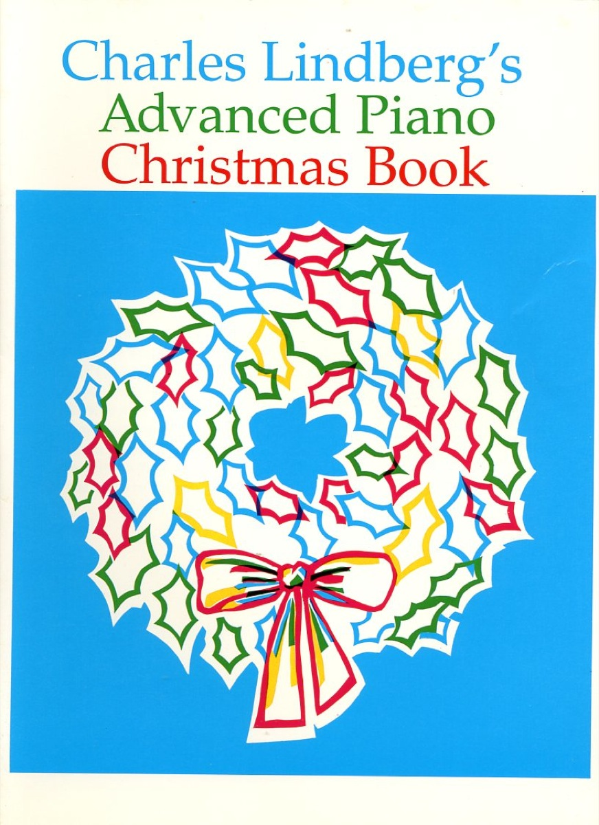 Charles Lindberg's Advanced Piano Christmas Book