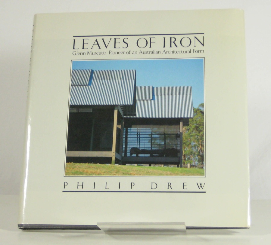 Image for Leaves of Iron: Glenn Murcutt: Pioneer of an Australian Architectural Form