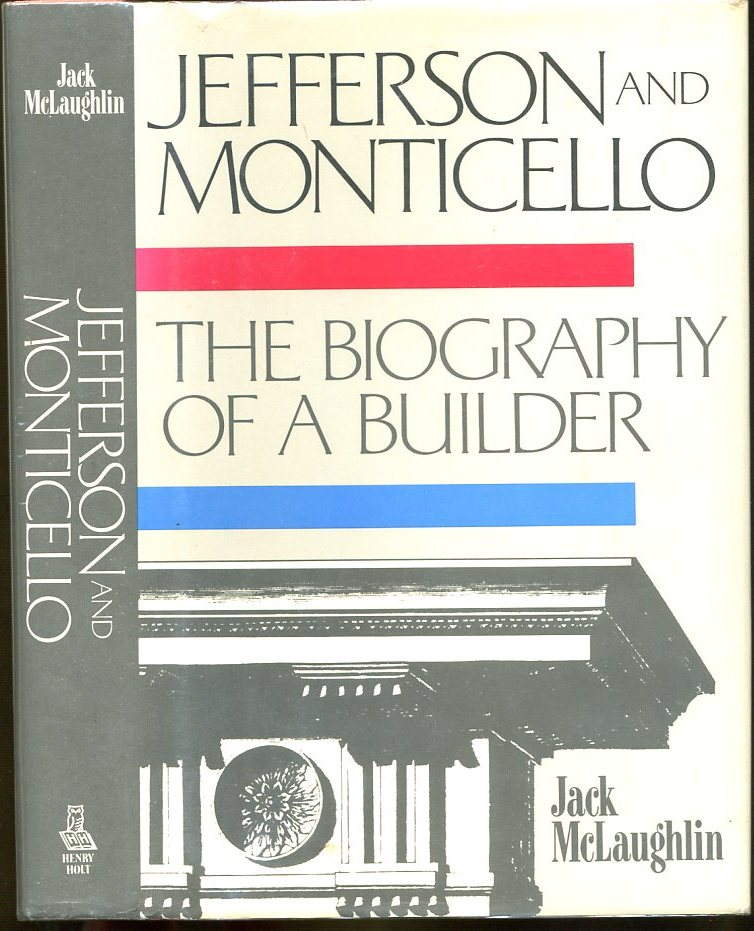 Image for Jefferson and Monticello: The Biography of a Builder