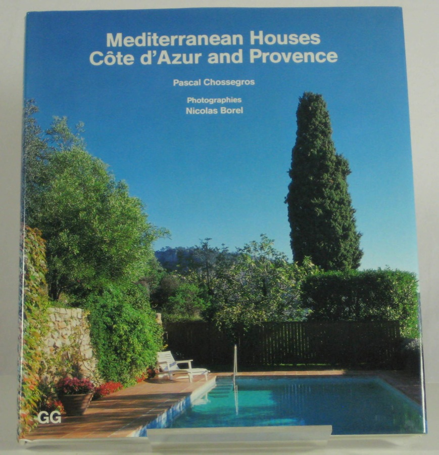 Mediterranean Houses: Cote D'Azur and Provence