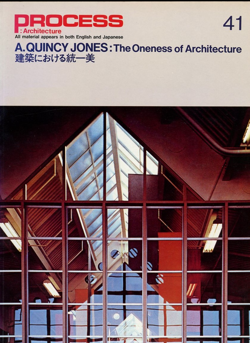 Image for Process Architecture 41: A. Quincy Jones: The Oneness of Architecture