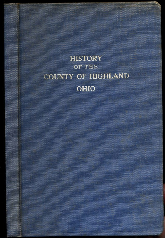 Image for The History of the County of Highland, in the State of Ohio