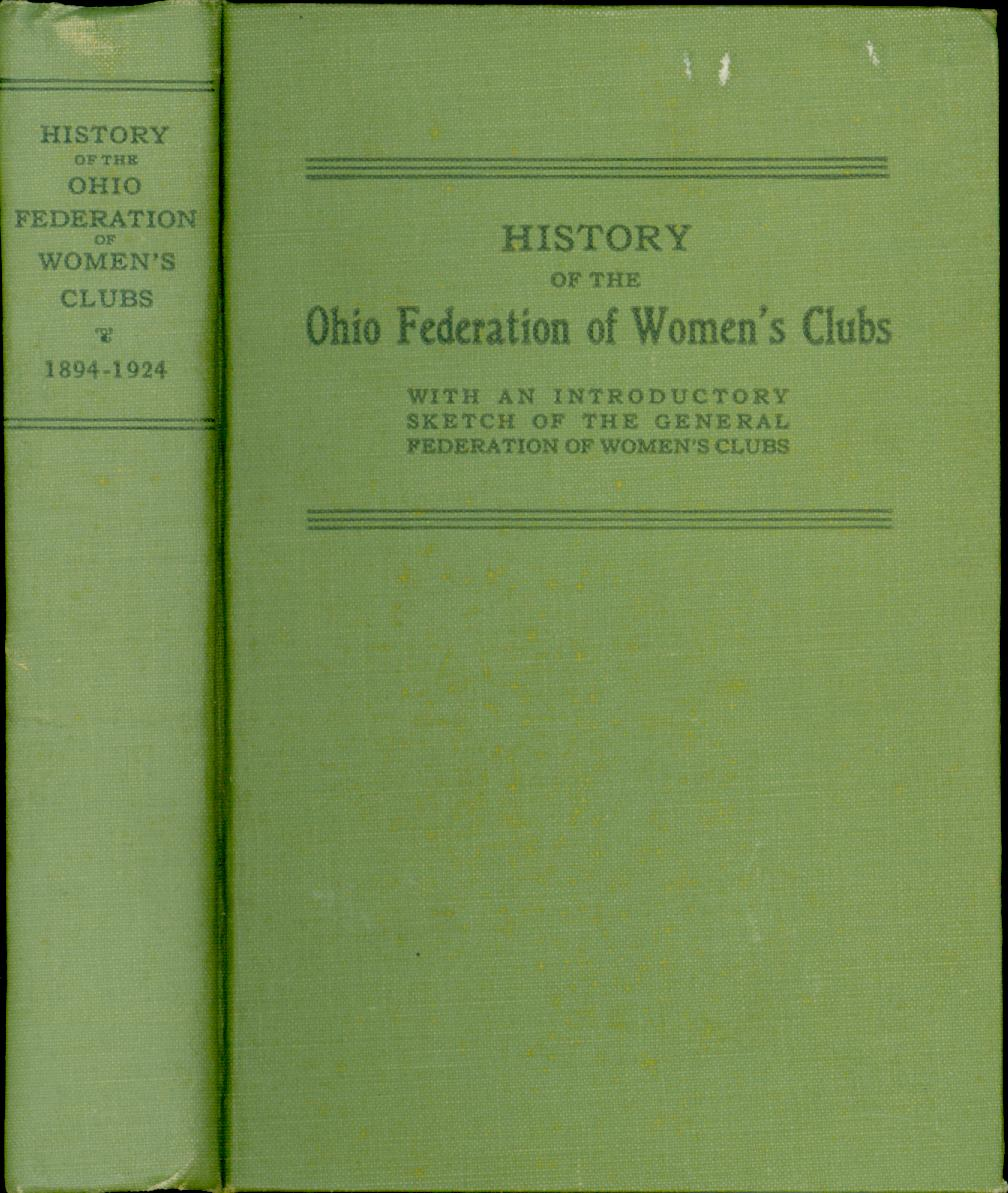 Image for History of the Ohio Federation of Women's Clubs for the first Thirty Years 1894-1924 with an Introductory Sketch of the General Federation of Women's Clubs (Signed by Author)