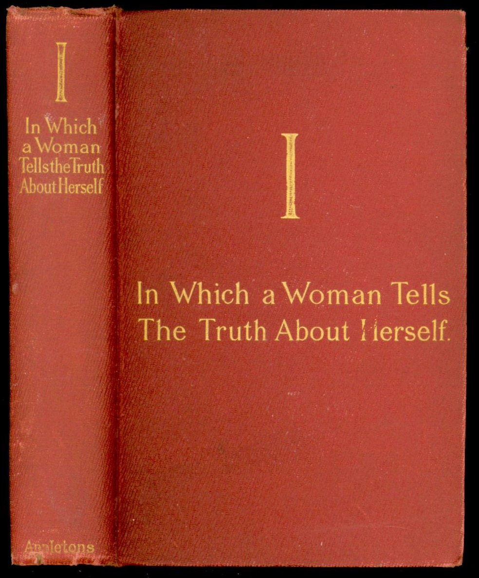 Image for I: In Which a Woman Tells the Truth About Herself