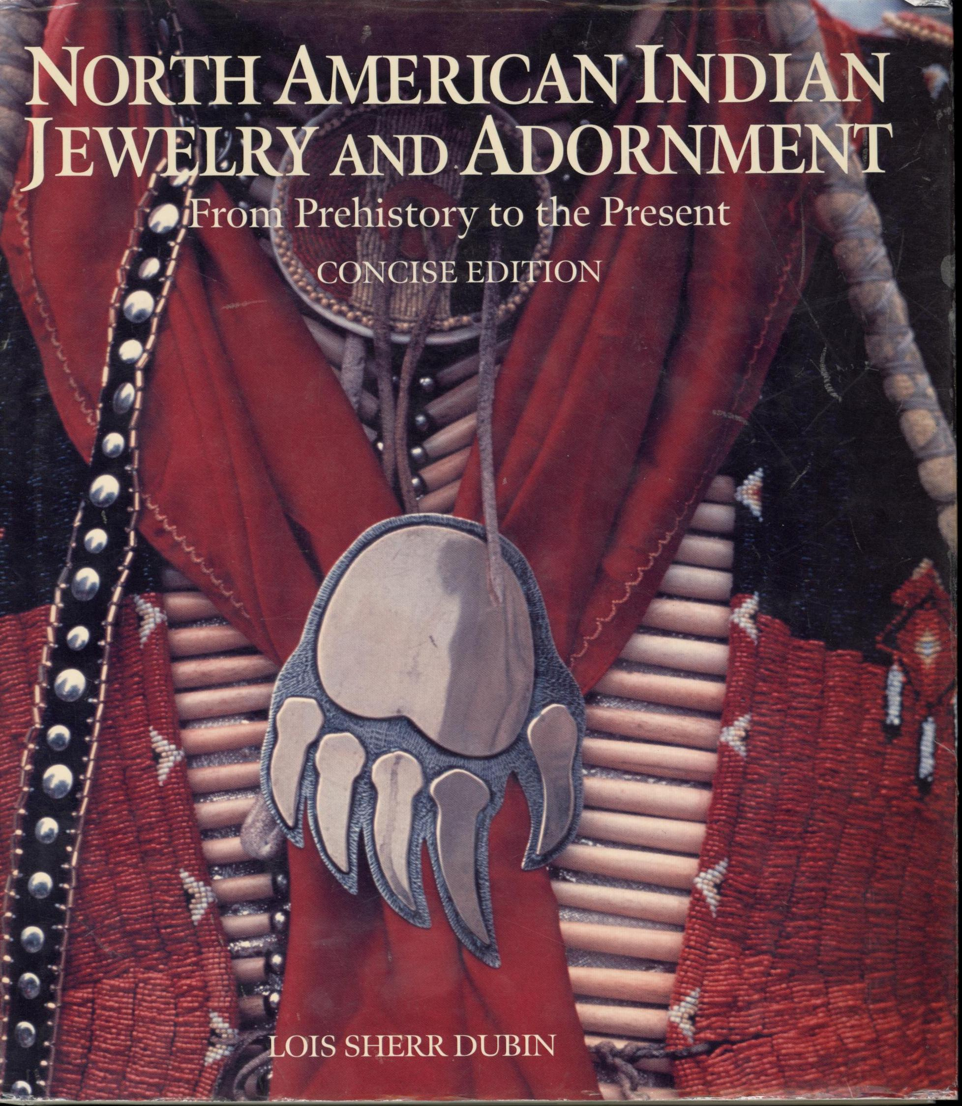 Image for North American Indian Jewelry and Adornment: From Prehistory to the Present, Concise Edition