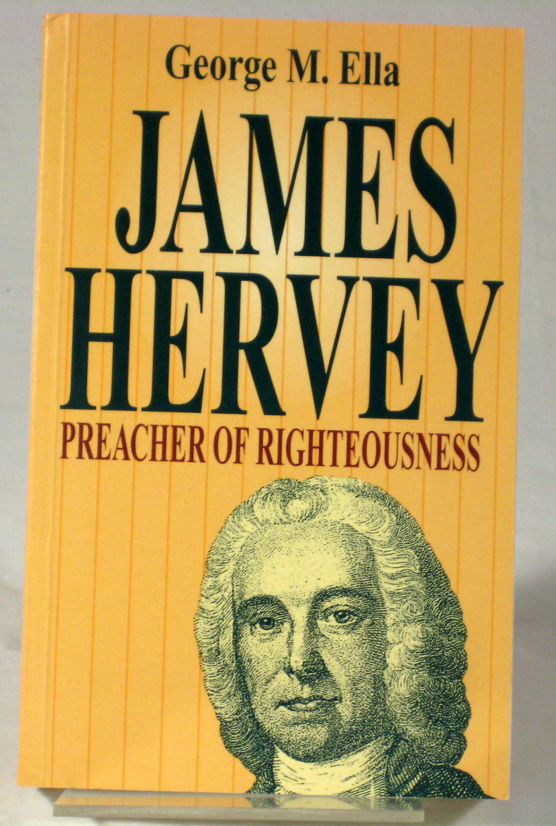 Image for James Hervey: Preacher of Righteousness (First Edition)