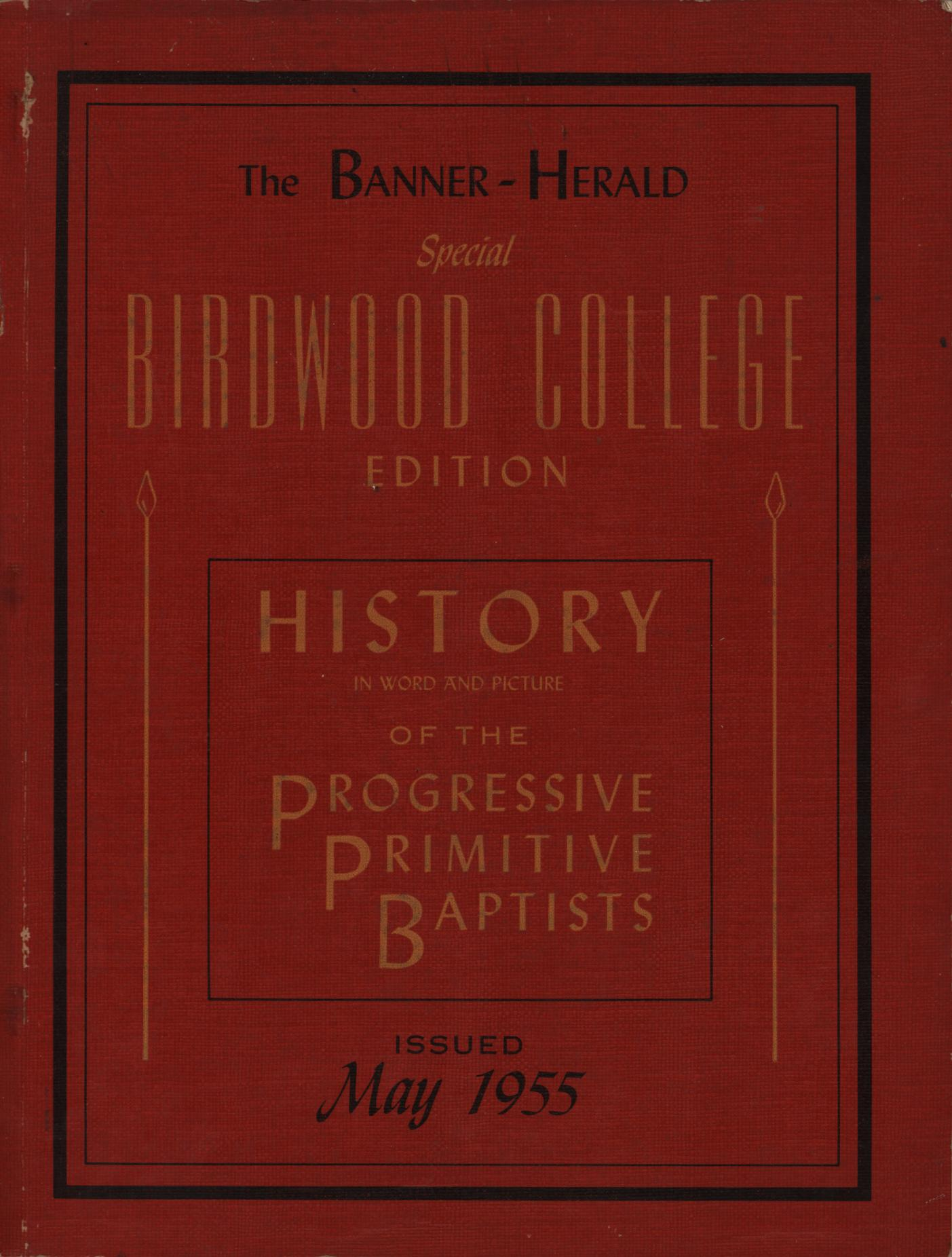 Image for The Banner-Herald Special Birdwood College Edition: History in Word and picture of the Progressive Primitive Baptists Issued 1955 (FIRST EDITION)