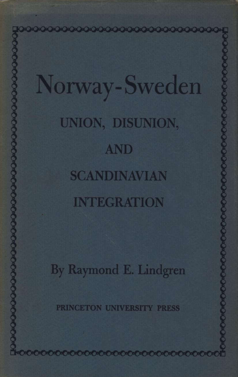 Image for Norway-Sweden: Union, Disunion, and Scandanavian Intergration (First Edition)