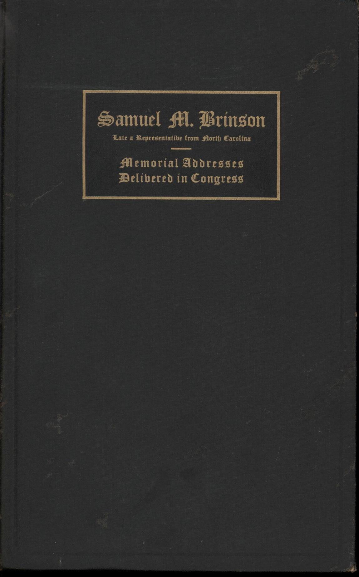 Image for Samuel M. Brinson: Memorial Addresses delivered in the House of Representatives of the United States...Sixty-Seventh Congress February 11, 1923 (First Edition)