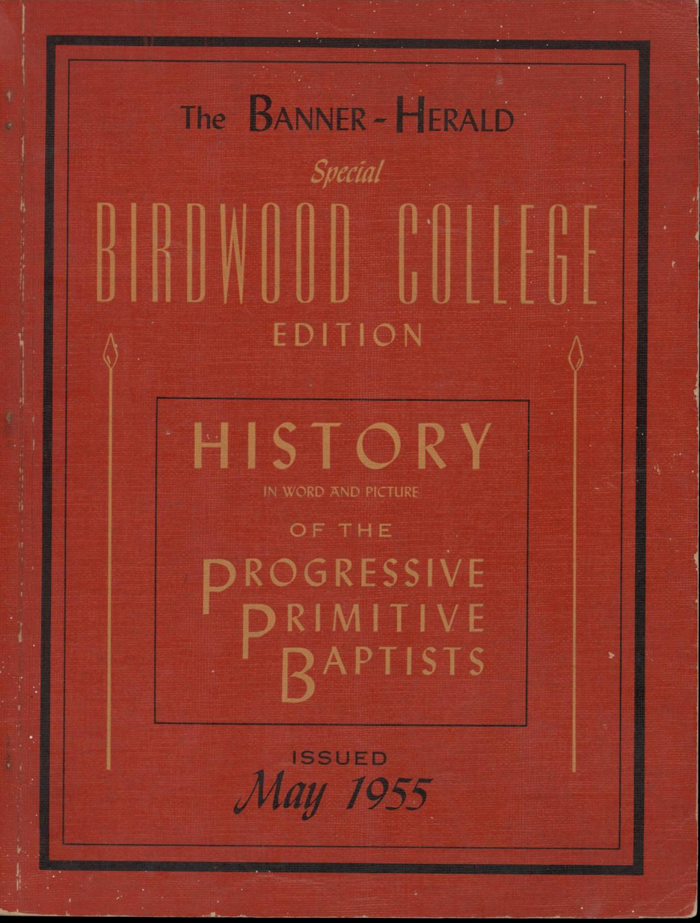 Image for The Banner-Herald Special Birdwood College Edition: History in Word and picture of the Progressive Primitive Baptists Issued 1955: First Edition