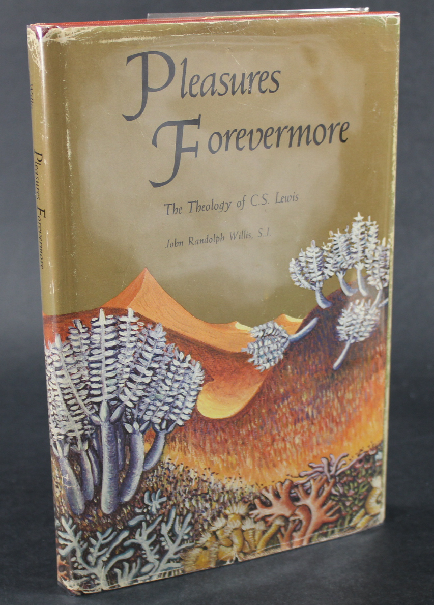 Image for Pleasures Forevermore; The Theology of C. S. Lewis (Signed First Edition)