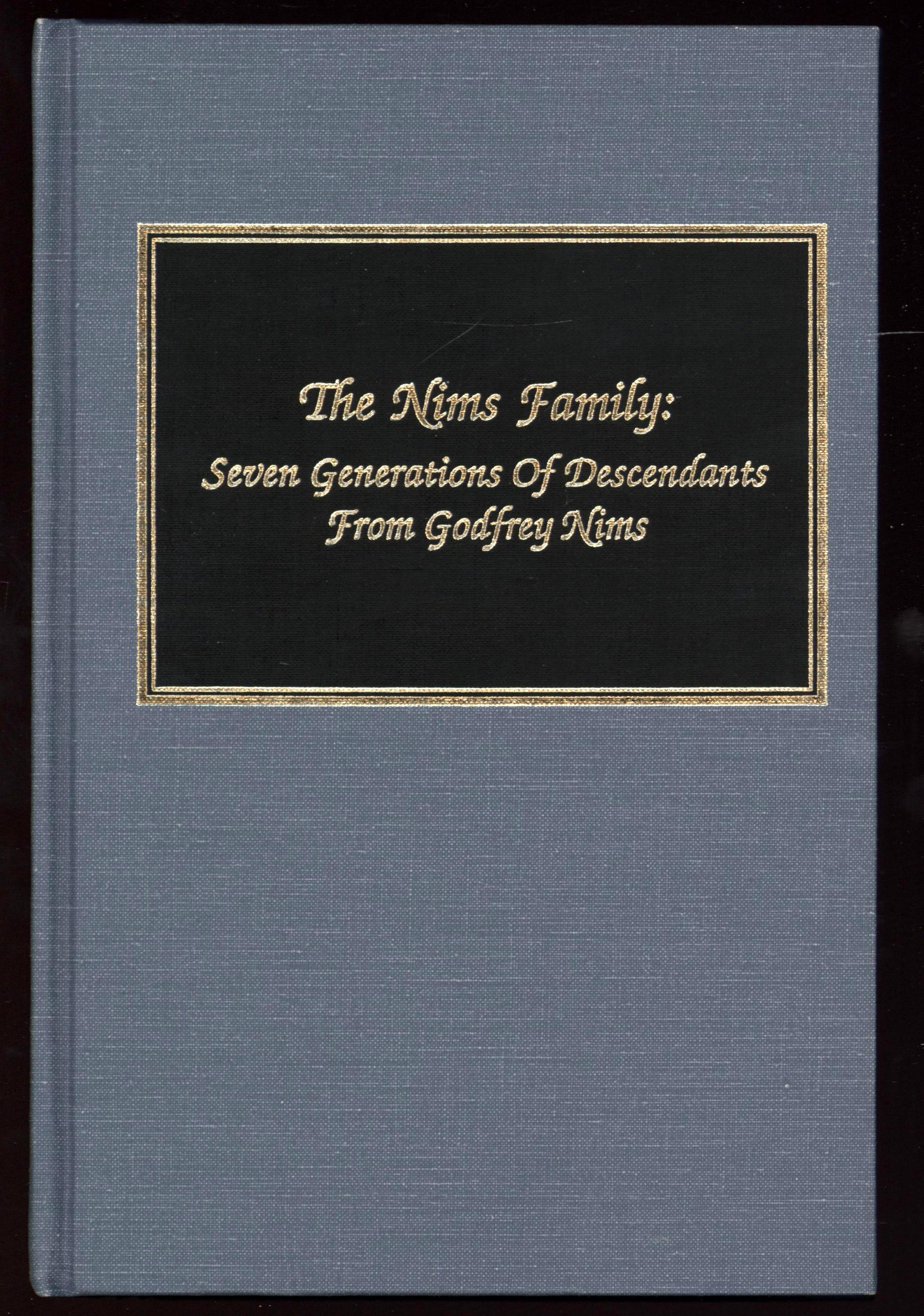 Image for The Nims Family: Seven Generations of Descendants From Godfrey Nims (First Edition)