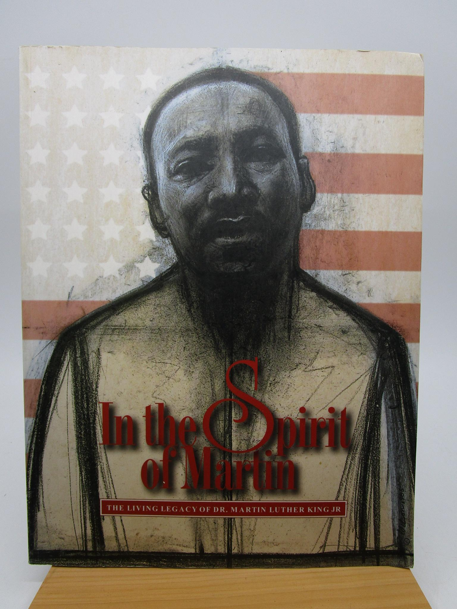 Image for In the Spirit of Martin: The Living Legacy of Dr. Martin Luther King Jr. (First Edition)