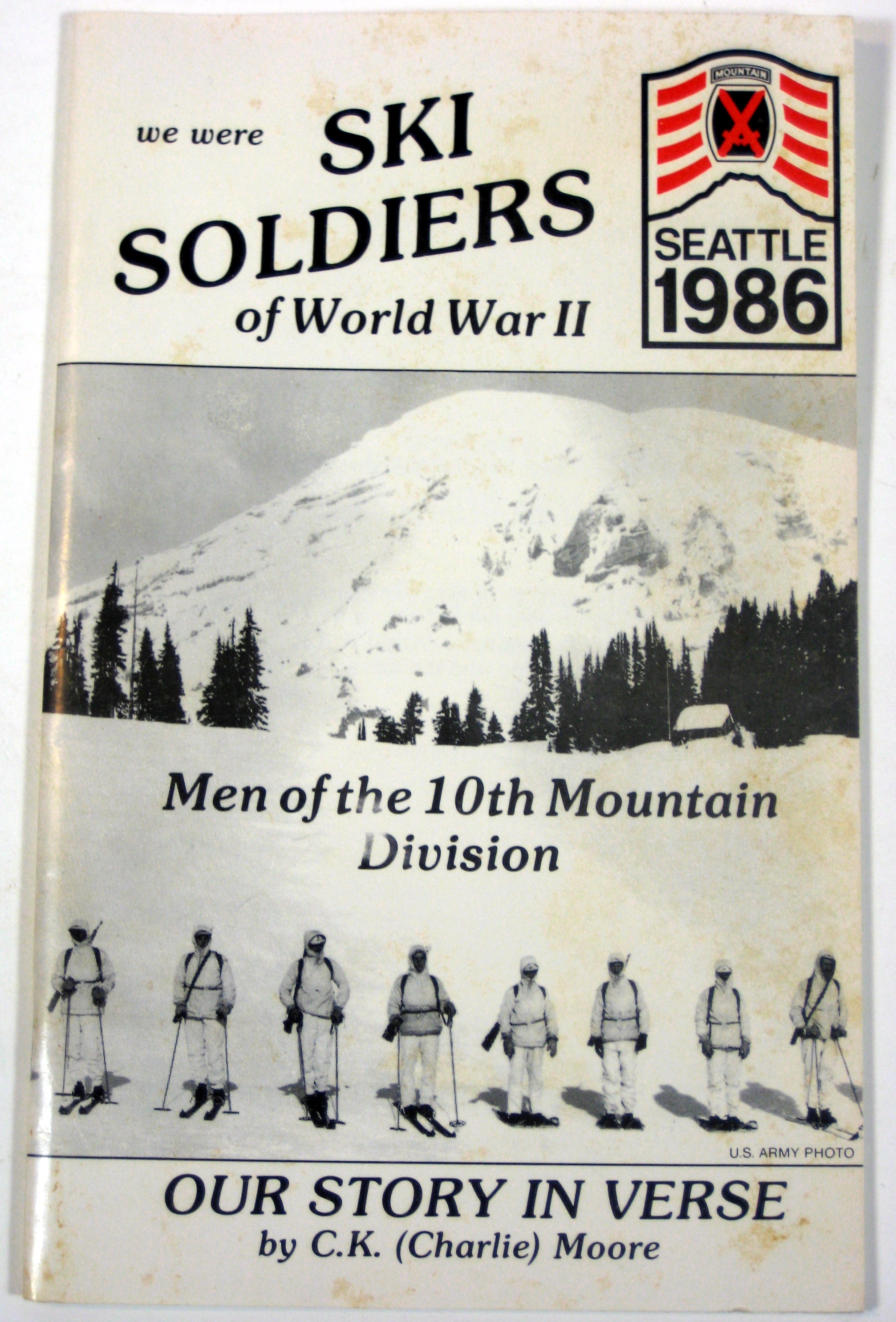 Image for We Were Ski Soldiers of World War II; Men of the 10th Mountain Division; Our Story in Verse