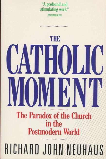 Image for The Catholic Moment: The Paradox of the Church in the Postmodern World