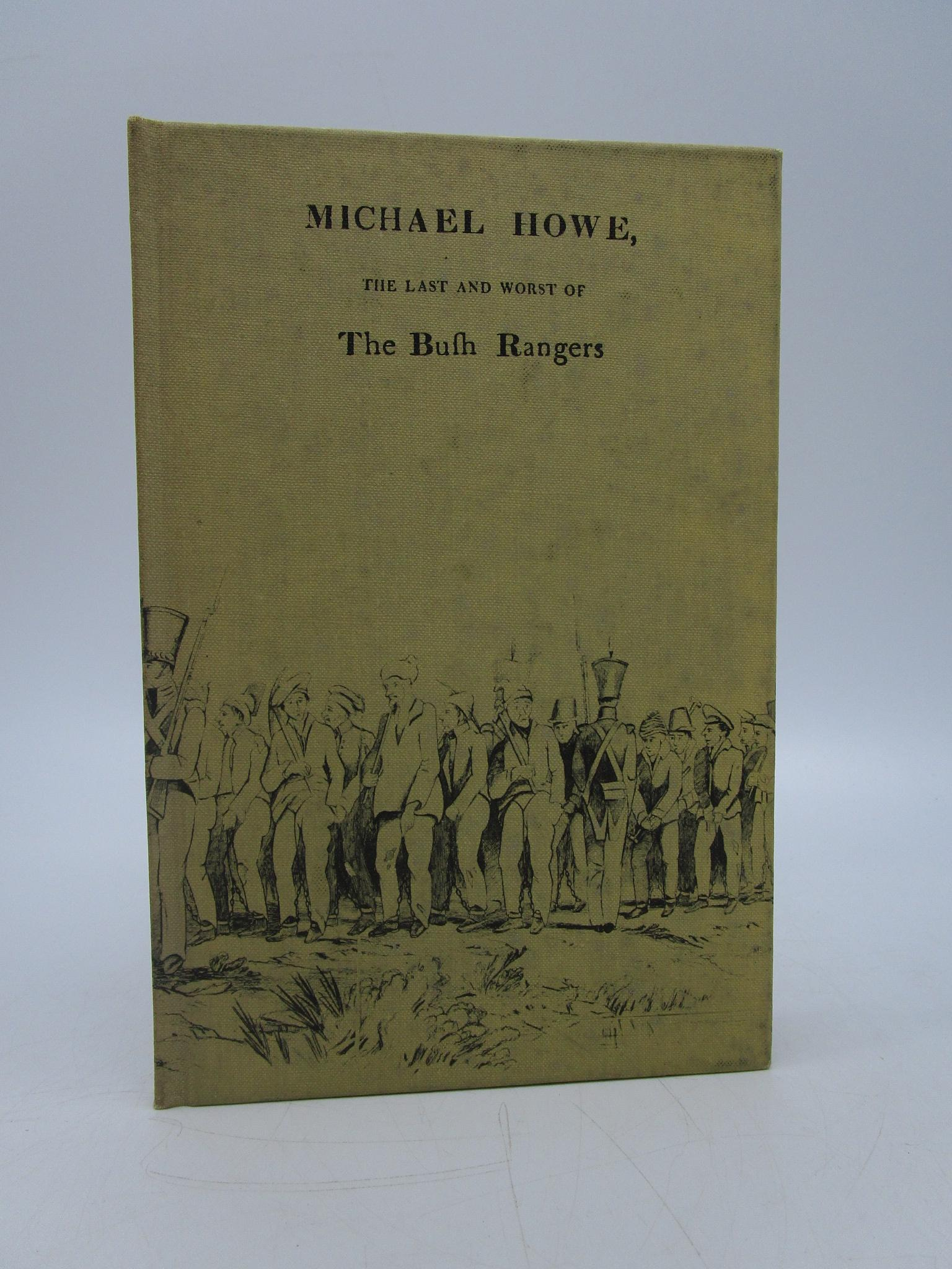 Image for Michael Howe, the Last & Worst of the Bushrangers (A Facsimile of the Original Edition of 1818)