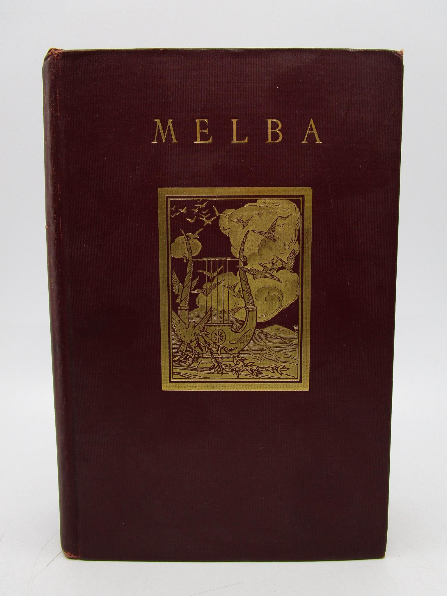 Image for Melba: A Biography with chapters by Madame Melba on the Selection of Music as a Profession & on the Science of Singing (First Edition)
