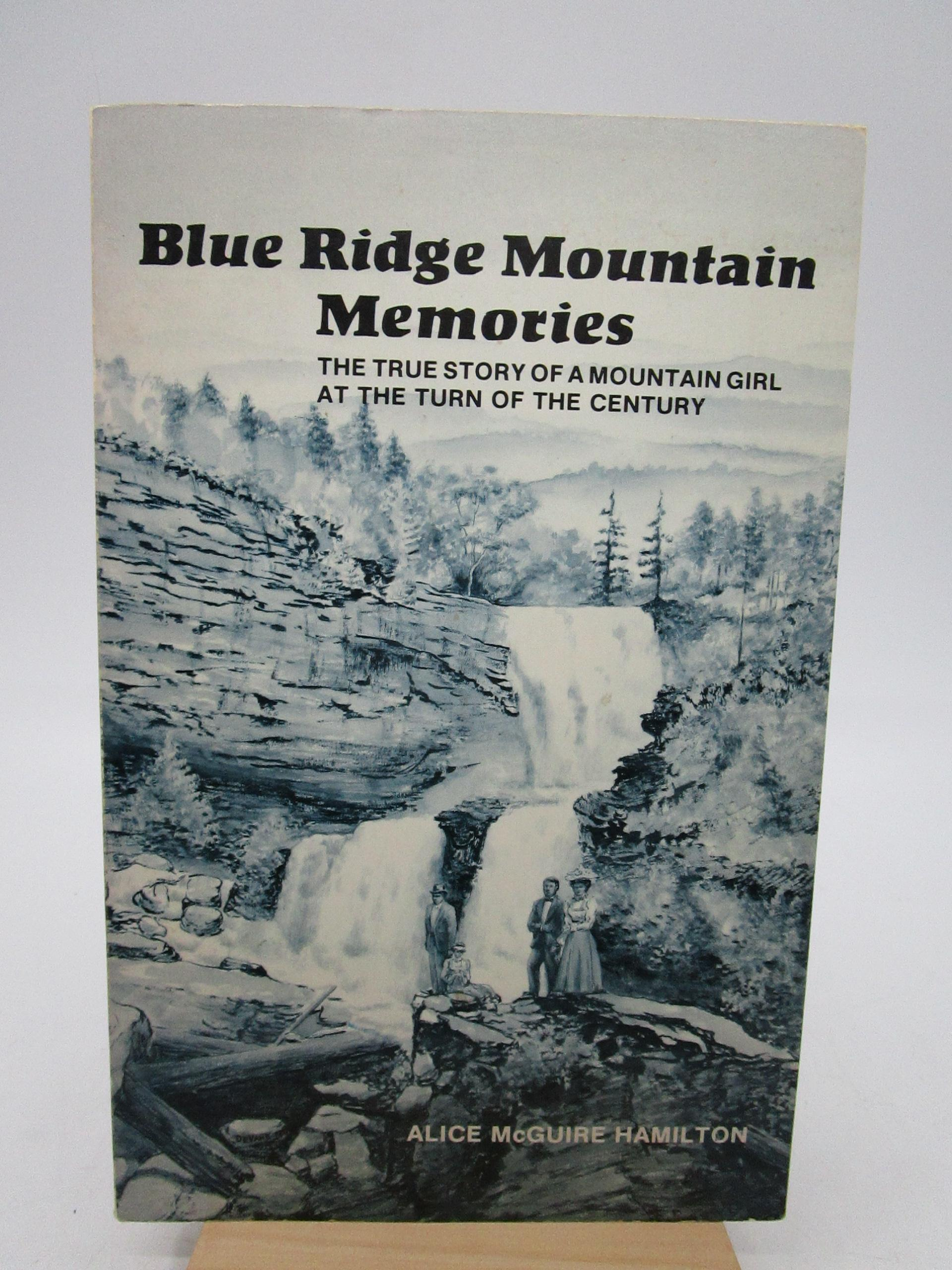 Image for Blue Ridge Mountain Memories: The True Story of a Mountain Girl at the Turn of the Century (First Edition)