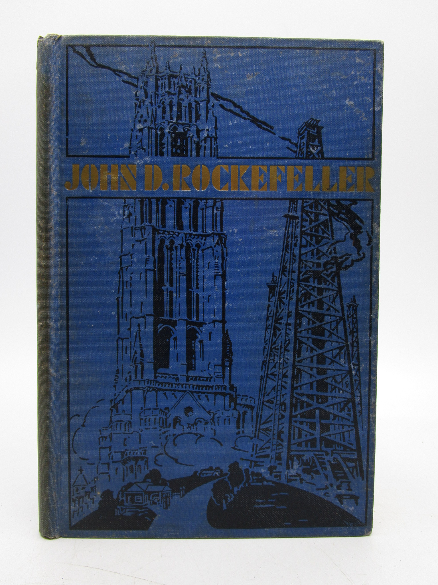 Image for John D. Rockefeller: The Authentic and Dramatic Story of the World's Greatest Money Maker and Money Giver