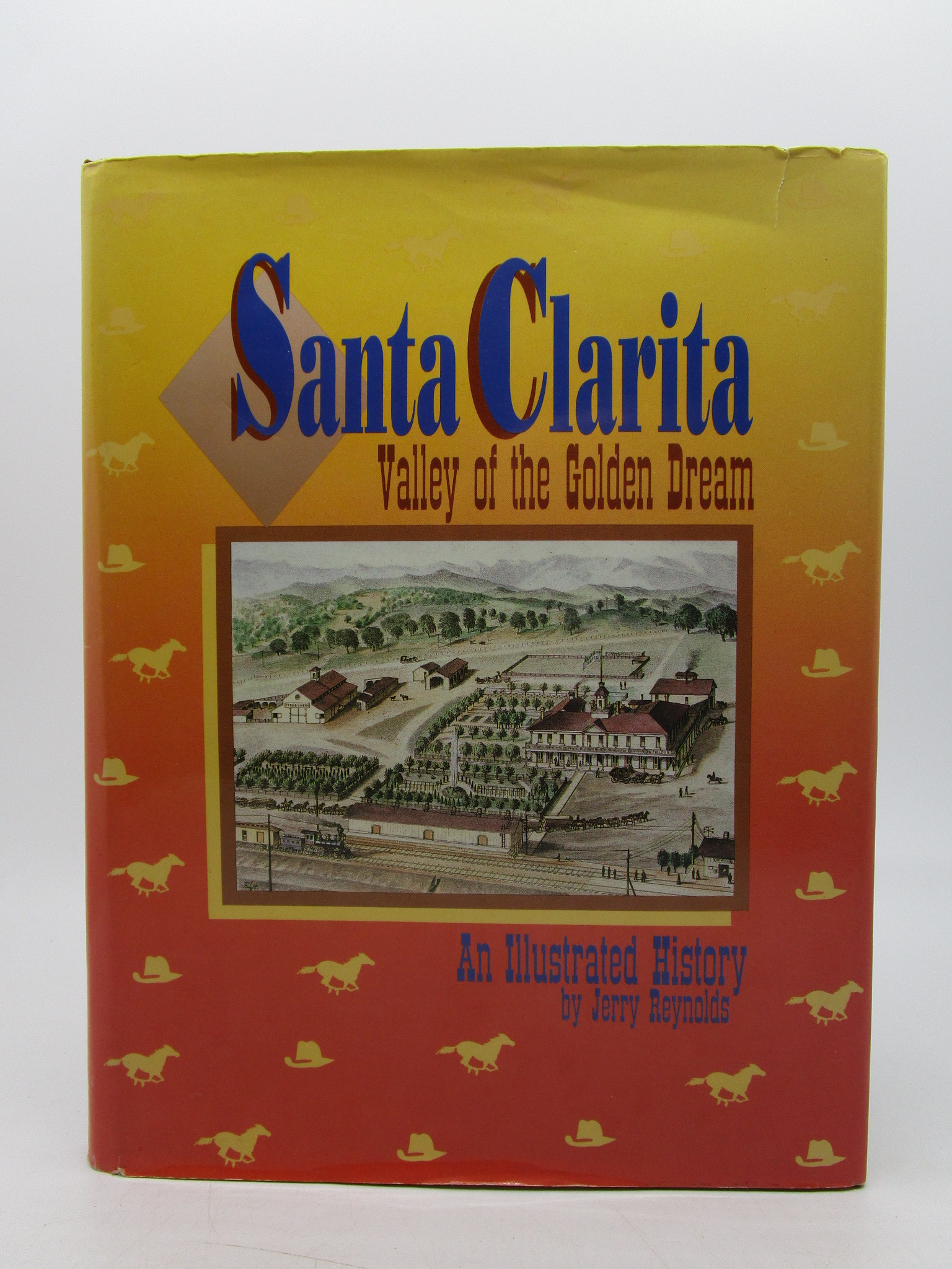 Image for Santa Clarita : Valley of the Golden Dream - An Illustrated History (Signed by author)