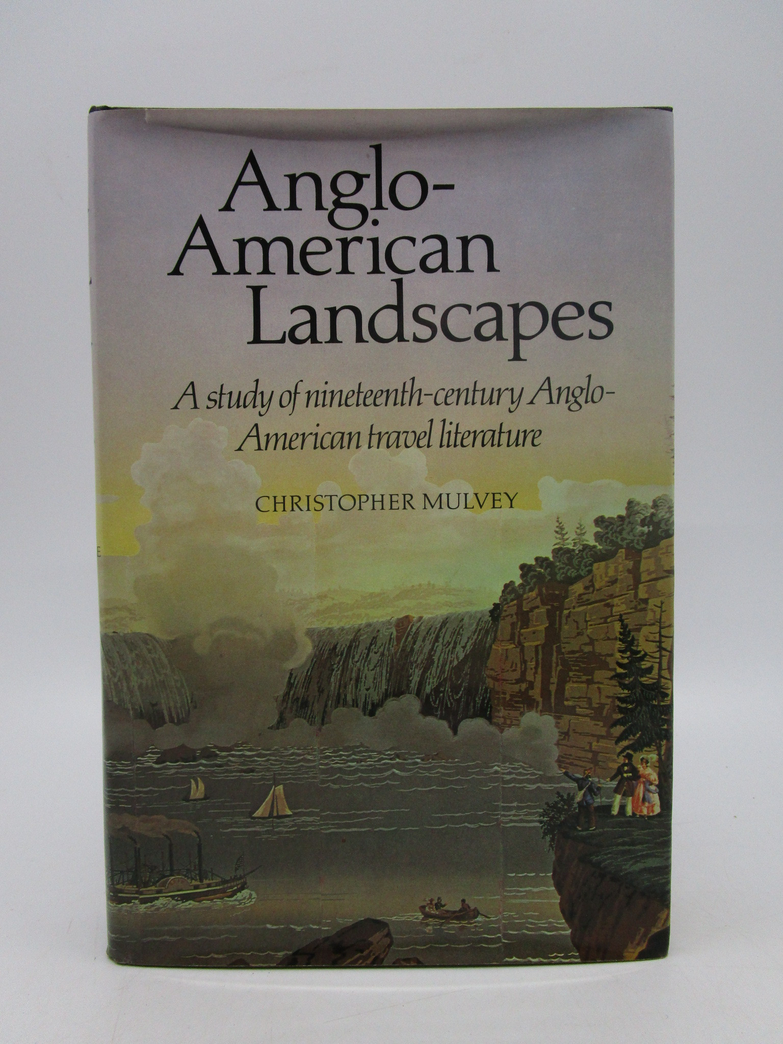 Image for Anglo-American Landscapes: A Study of Nineteenth-Century Anglo-American Travel Literature (First Edition)