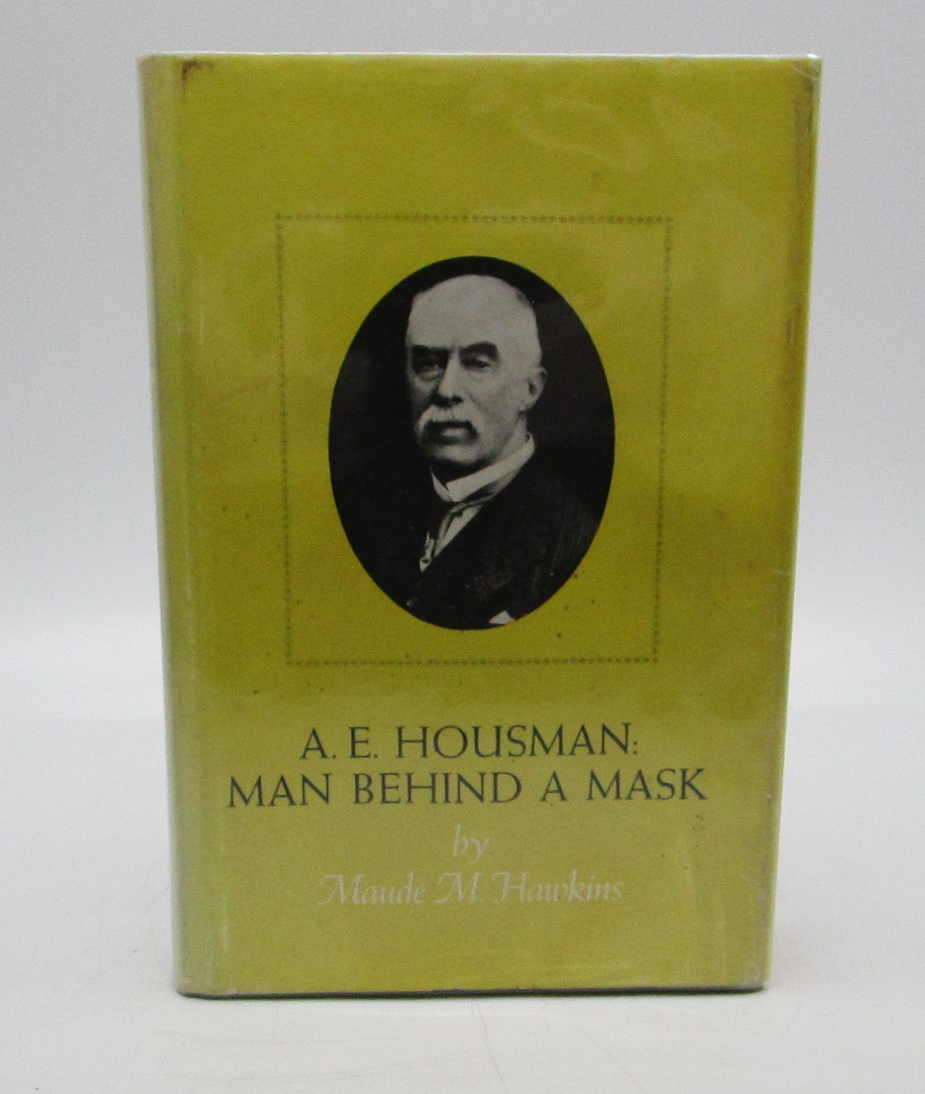 Image for A. E. Housman: Man Behind a Mask [SIGNED]