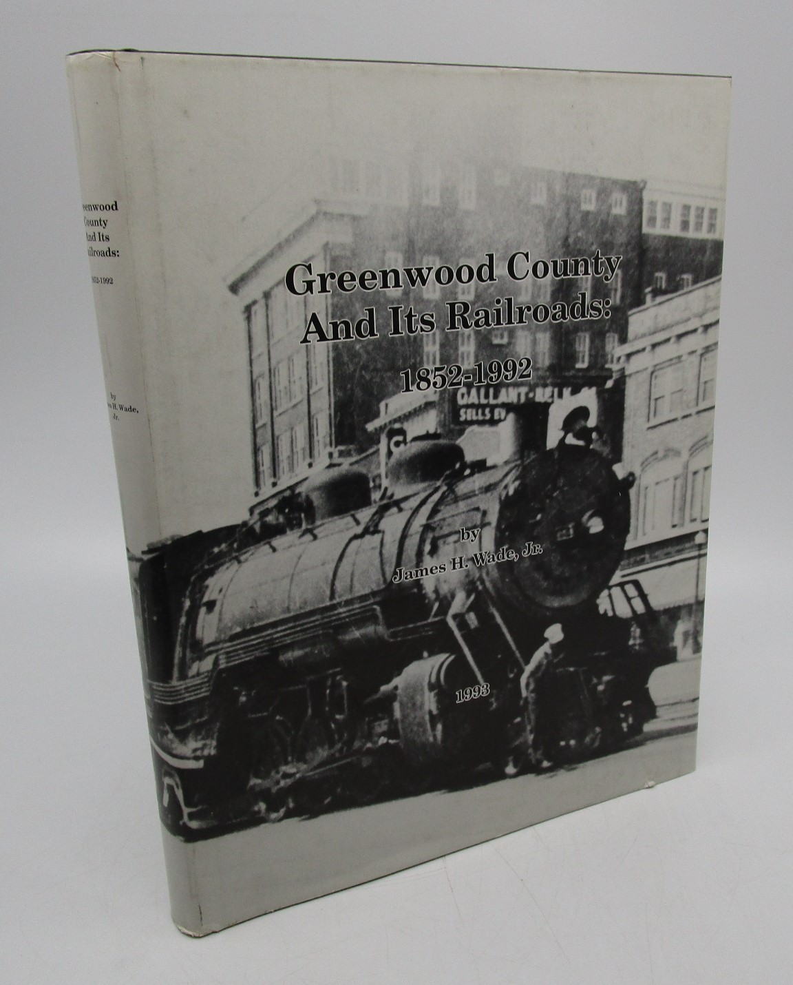 Image for Greenwood County and Its Railroads, 1852-1992